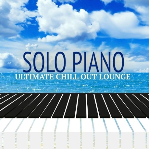 Solo Piano Ultimate Chillout Lounge