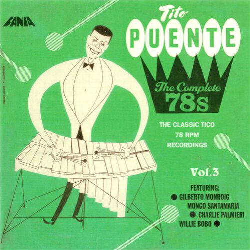 Tito Puente. The Complete 78's Vol.3