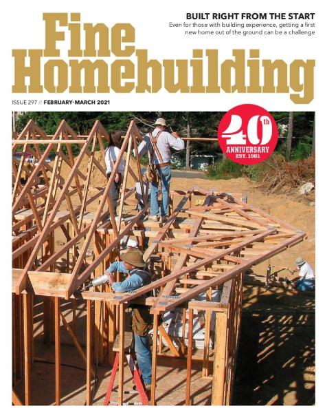 Fine Homebuilding №297 (February-March 2021)