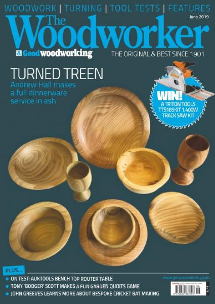 The Woodworker & Good Woodworking №6 (June 2019)