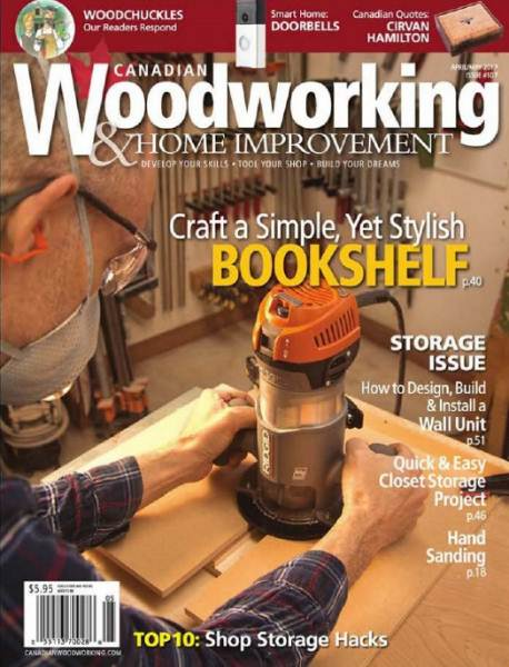 Canadian Woodworking & Home Improvement №107 (April-May 2017)