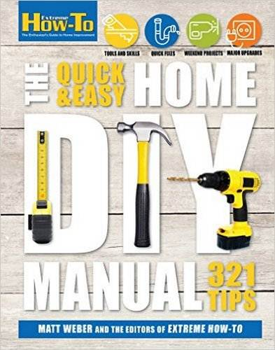 Extreme How-To. The Quick & Easy Home DIY Manual (2016)
