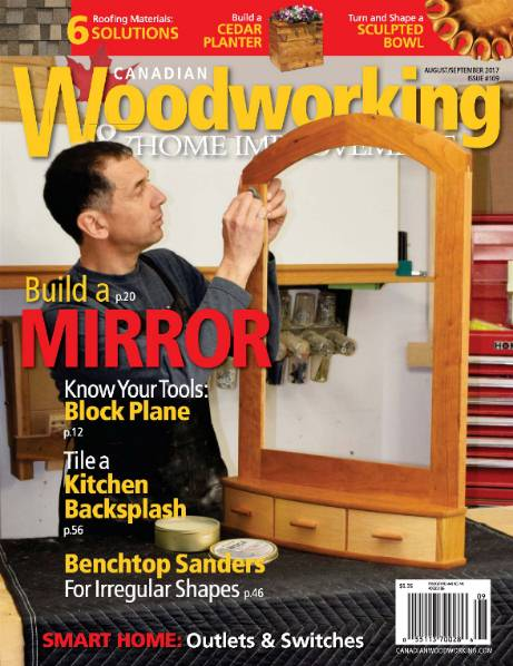 Canadian Woodworking & Home Improvement №109 (August-September 2017)