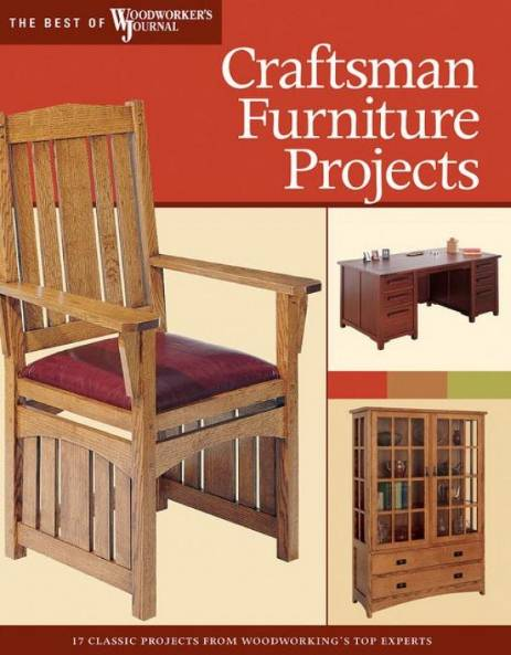The Best of Woodworker's Journal. Craftsman Furniture Projects