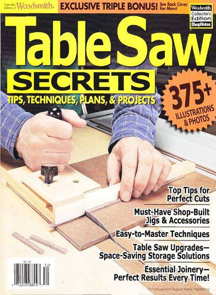Woodsmith. Table Saw Secrets, Tips, Techniques, Plans & Projects (2010)