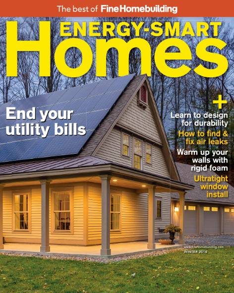 The Best of Fine Homebuilding (Winter 2016). Energy-Smart Homes