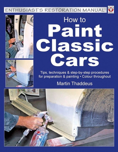 Jeff Clew. How to Paint Classic Cars