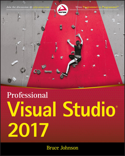 Bruce Johnson. Professional Visual Studio 2017