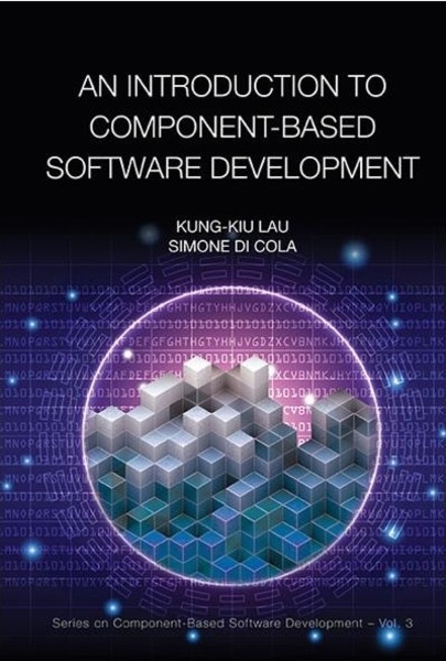 Kung-Kiu Lau, Simone di Cola. An Introduction To Component-Based Software Development