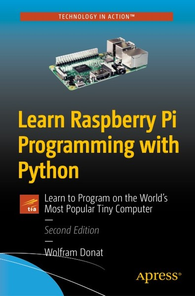 Wolfram Donat. Learn Raspberry Pi Programming with Python
