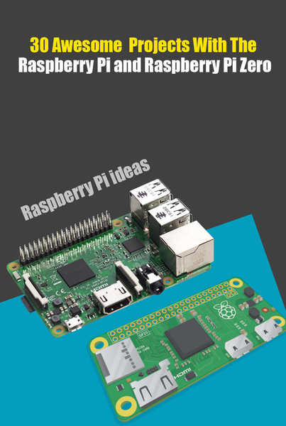 Agus Yulianto. 30 Awesome Projects With The Raspberry Pi and Raspberry Pi Zero