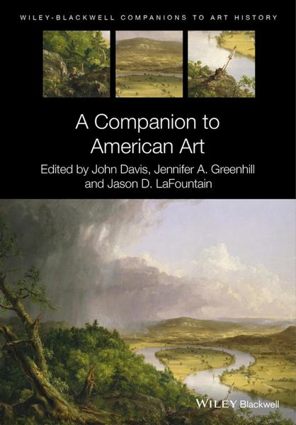 John Davis, Jennifer A. Greenhill. A Companion to American Art