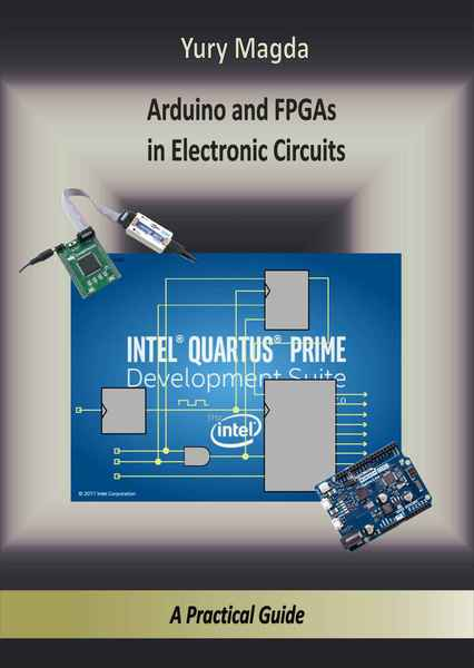 Yury Magda. Arduino and FPGAs in Electronic Circuits. A Practical Guide