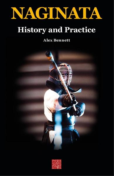 Alexander Bennett. Naginata. History and Practice