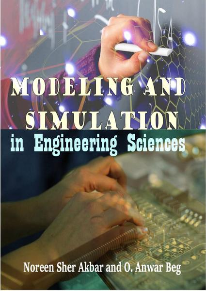 Noreen Sher Akbar, O. Anwar Beg. Modeling and Simulation in Engineering Sciences