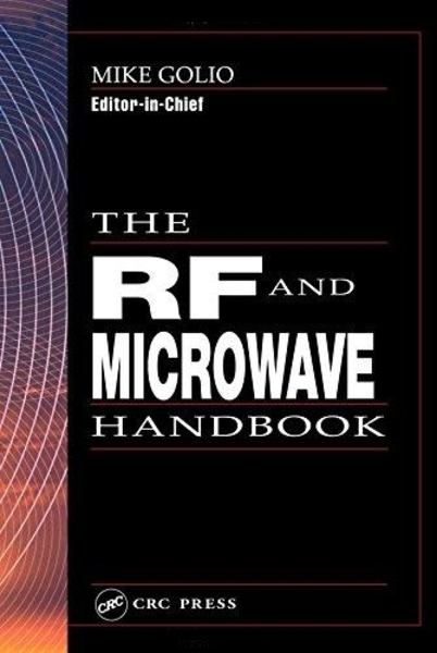 Mike Golio. The RF and Microwave Handbook