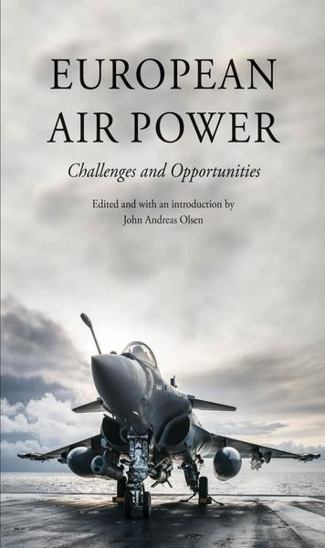 John Andreas Olsen, Jostein Gronflaten. European Air Power. Challenges and Opportunities