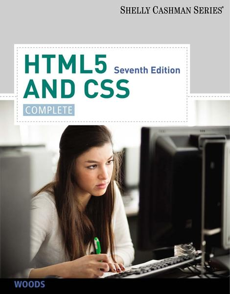 Gary Shelly, Denise Woods. HTML5 and CSS. Complete, 7th edition