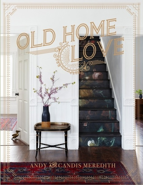 Candis Meredith, Andy Meredith. Old Home Love