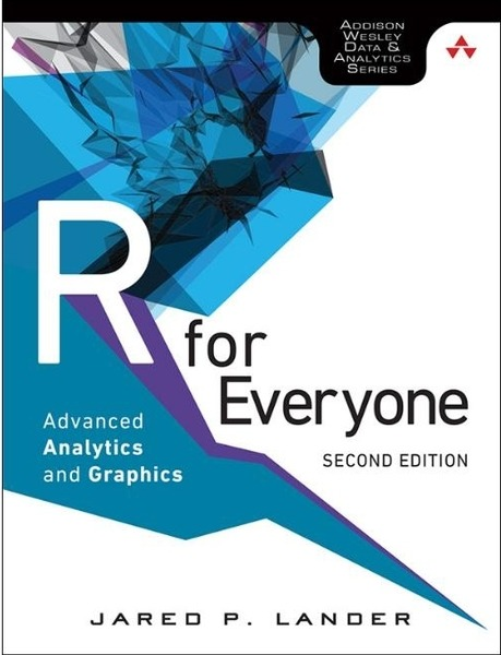 Jared P. Lander. R for Everyone. Advanced Analytics and Graphics